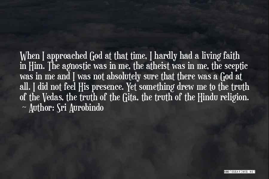 I'm Not There Yet Quotes By Sri Aurobindo