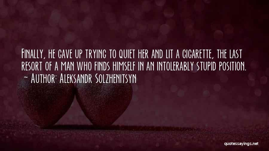 I'm Not Your Last Resort Quotes By Aleksandr Solzhenitsyn