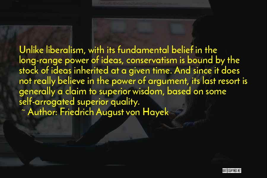 I'm Not Your Last Resort Quotes By Friedrich August Von Hayek