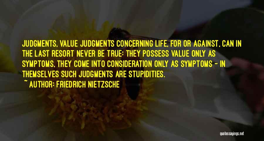 I'm Not Your Last Resort Quotes By Friedrich Nietzsche