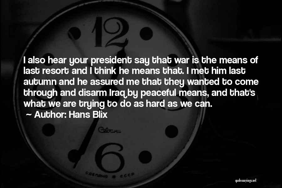 I'm Not Your Last Resort Quotes By Hans Blix