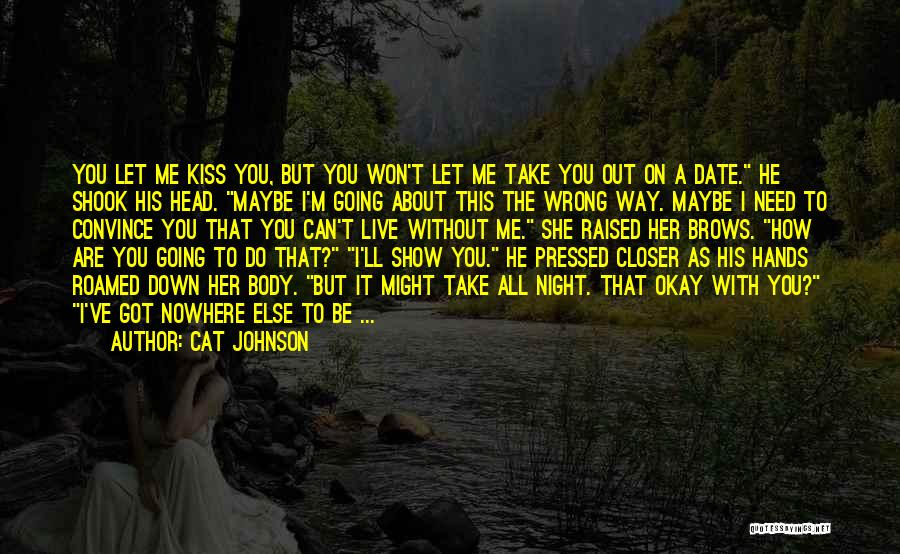 I'm Okay Without You Quotes By Cat Johnson
