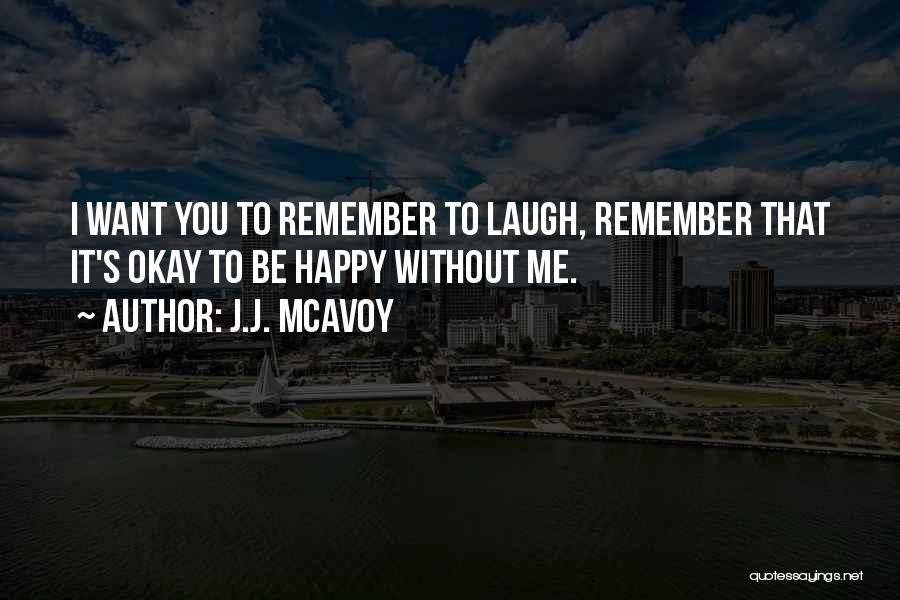 I'm Okay Without You Quotes By J.J. McAvoy