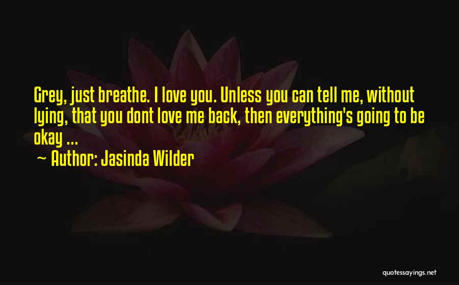 I'm Okay Without You Quotes By Jasinda Wilder