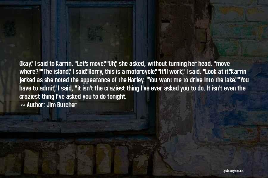I'm Okay Without You Quotes By Jim Butcher