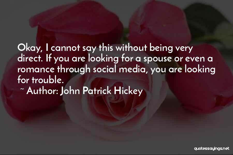 I'm Okay Without You Quotes By John Patrick Hickey
