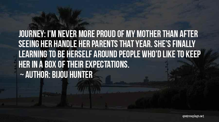 I'm Proud Of Her Quotes By Bijou Hunter