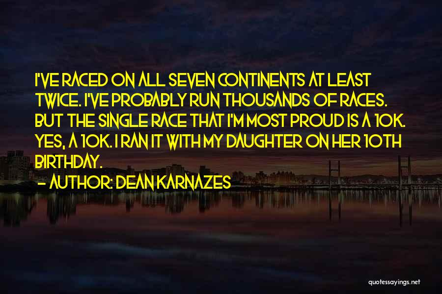 I'm Proud Of Her Quotes By Dean Karnazes