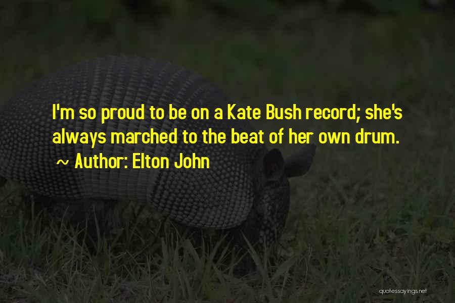 I'm Proud Of Her Quotes By Elton John