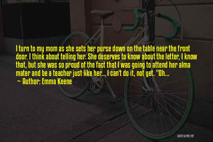 I'm Proud Of Her Quotes By Emma Keene
