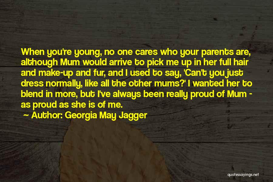 I'm Proud Of Her Quotes By Georgia May Jagger