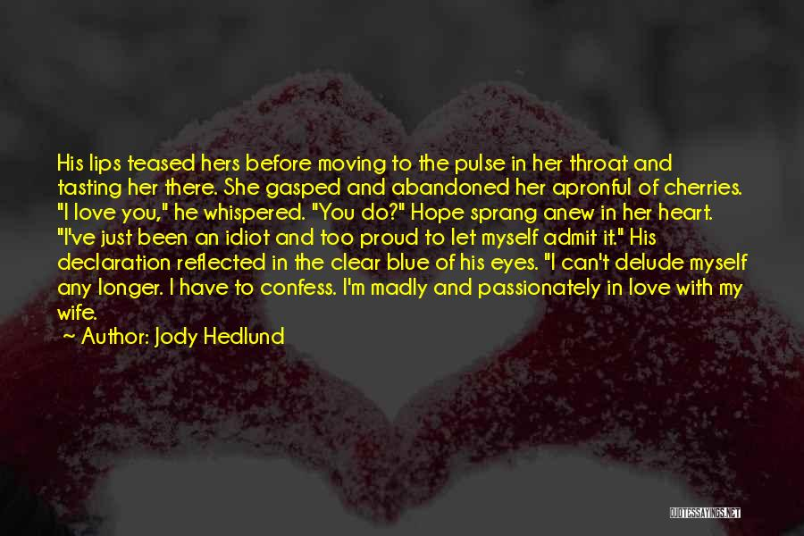 I'm Proud Of Her Quotes By Jody Hedlund