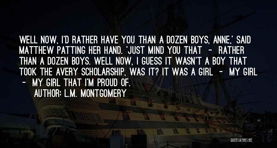 I'm Proud Of Her Quotes By L.M. Montgomery