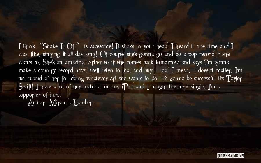 I'm Proud Of Her Quotes By Miranda Lambert