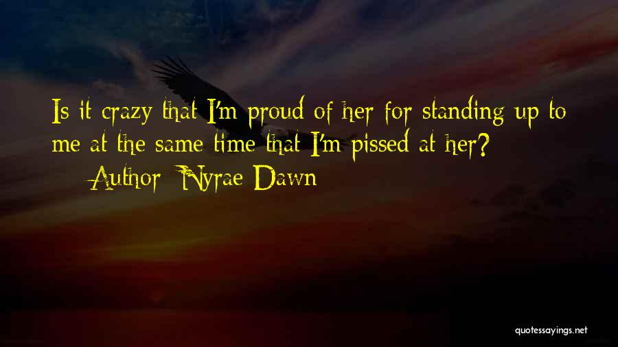 I'm Proud Of Her Quotes By Nyrae Dawn