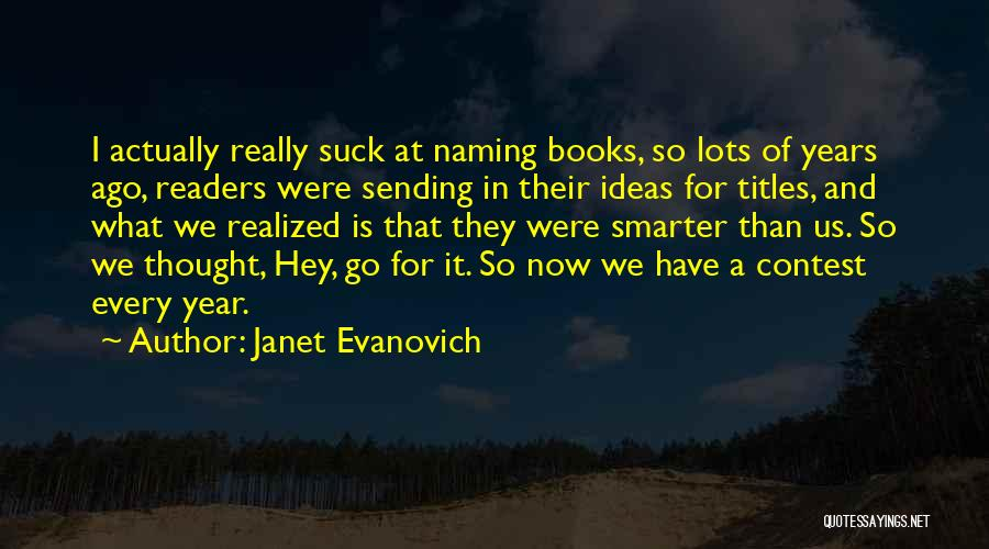 I'm Smarter Now Quotes By Janet Evanovich