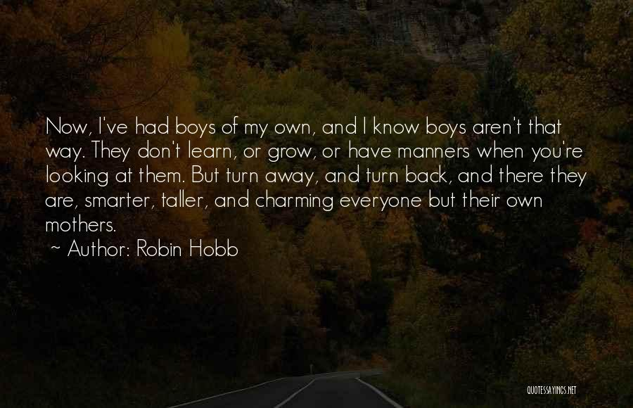 I'm Smarter Now Quotes By Robin Hobb