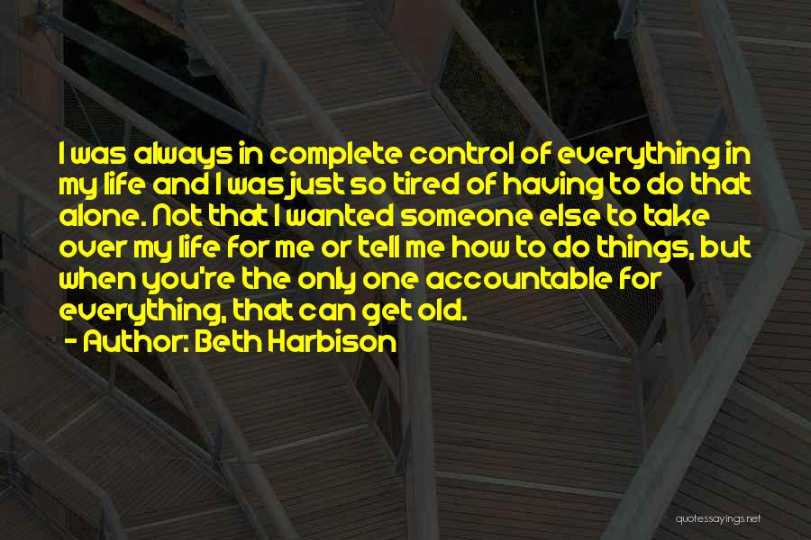 I'm So Tired Of Everything Quotes By Beth Harbison