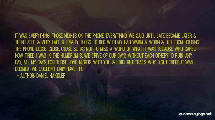 I'm So Tired Of Everything Quotes By Daniel Handler