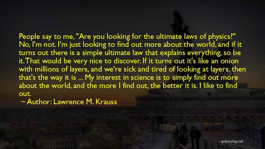 I'm So Tired Of Everything Quotes By Lawrence M. Krauss