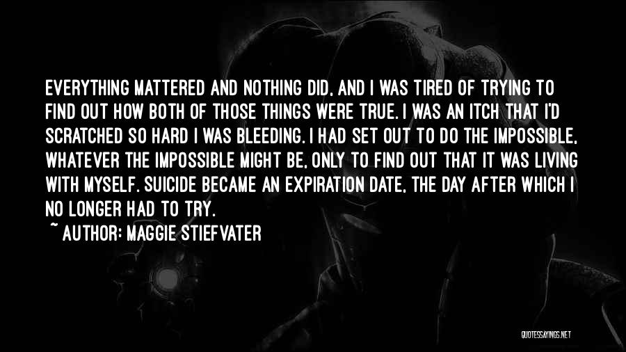 I'm So Tired Of Everything Quotes By Maggie Stiefvater