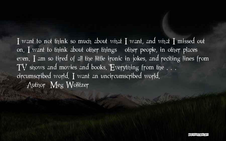 I'm So Tired Of Everything Quotes By Meg Wolitzer