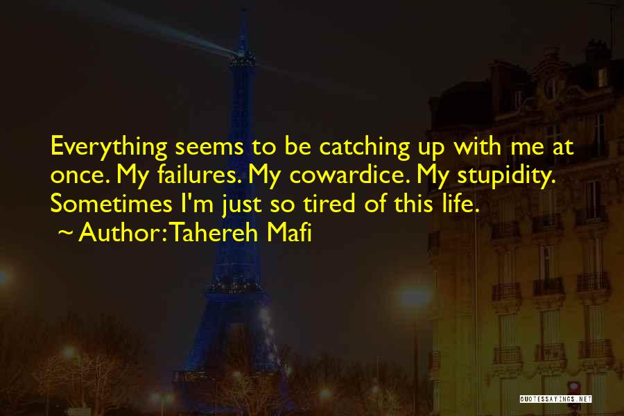 I'm So Tired Of Everything Quotes By Tahereh Mafi