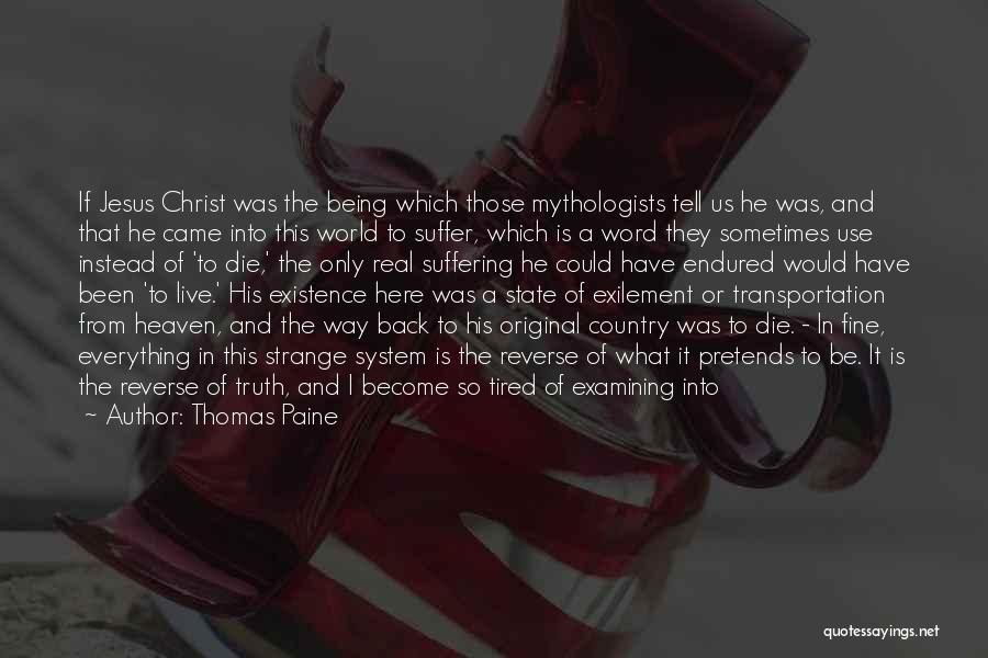 I'm So Tired Of Everything Quotes By Thomas Paine