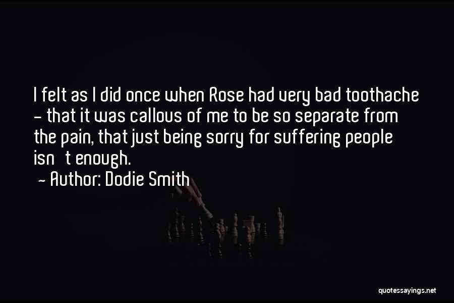 I'm Sorry For Being Me Quotes By Dodie Smith