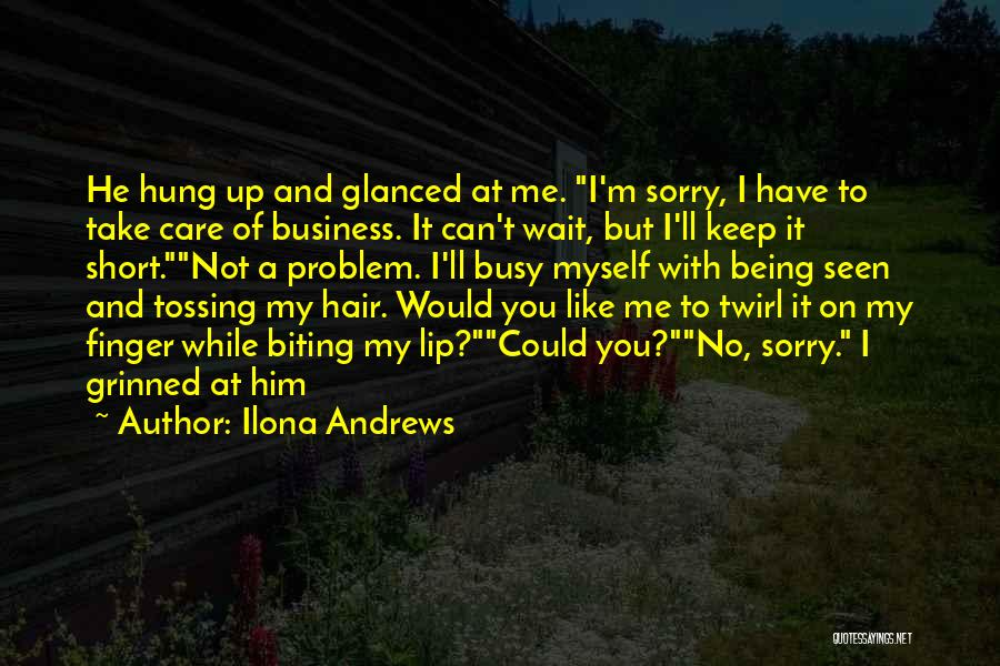 I'm Sorry For Being Me Quotes By Ilona Andrews