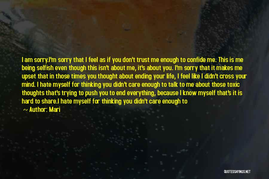 I'm Sorry For Being Me Quotes By Mari
