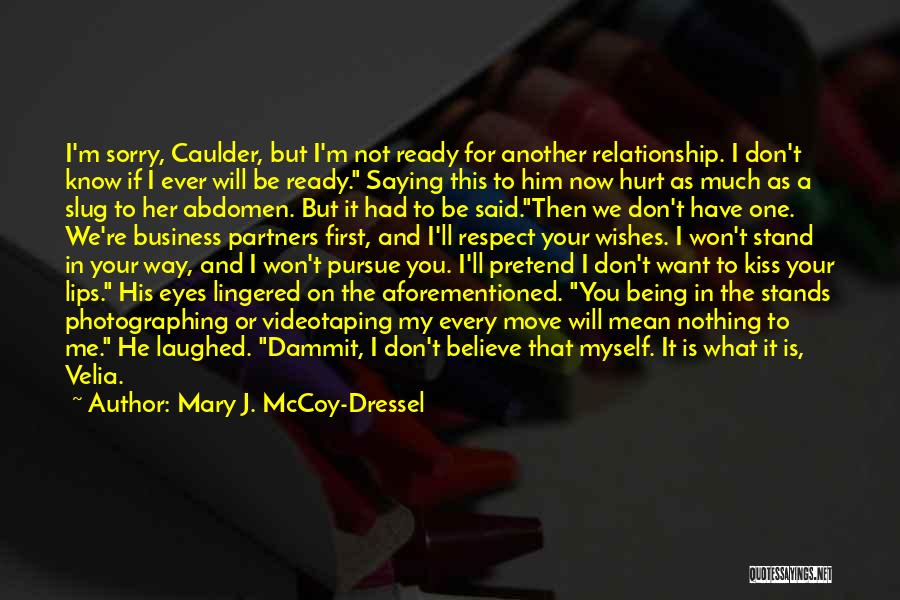 I'm Sorry For Being Me Quotes By Mary J. McCoy-Dressel