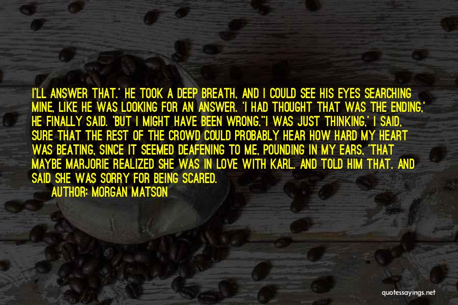 I'm Sorry For Being Me Quotes By Morgan Matson