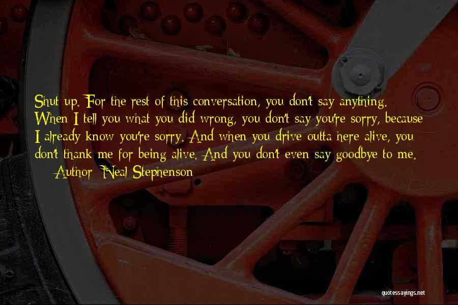 I'm Sorry For Being Me Quotes By Neal Stephenson