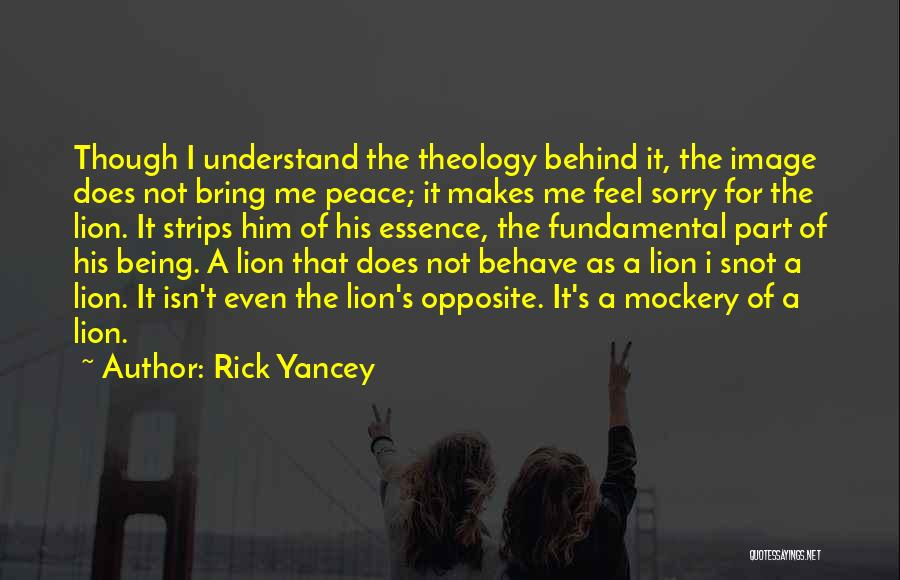 I'm Sorry For Being Me Quotes By Rick Yancey