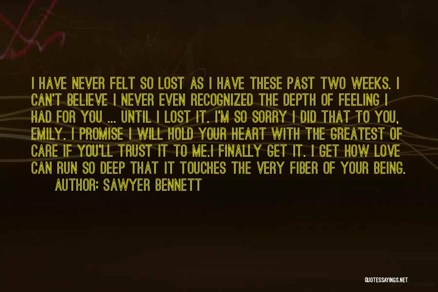 I'm Sorry For Being Me Quotes By Sawyer Bennett