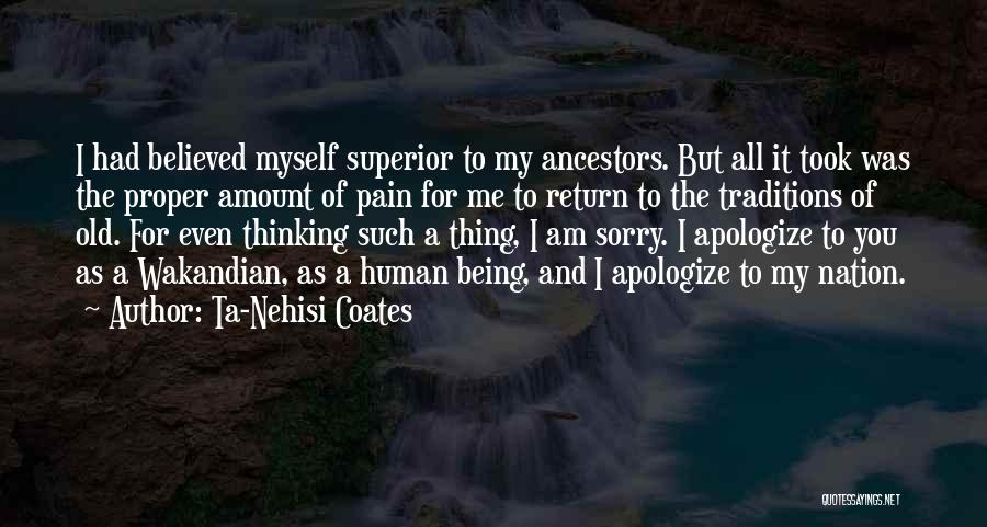 I'm Sorry For Being Me Quotes By Ta-Nehisi Coates