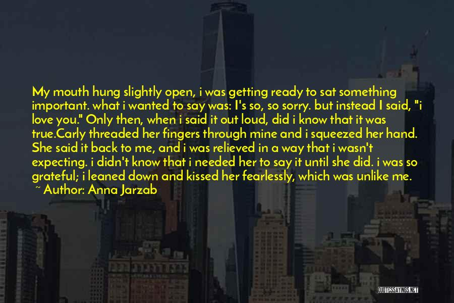 I'm Sorry For What I Did Quotes By Anna Jarzab