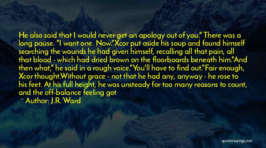 I'm Sorry For What I Did Quotes By J.R. Ward