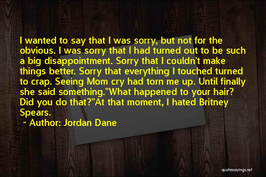 I'm Sorry For What I Did Quotes By Jordan Dane