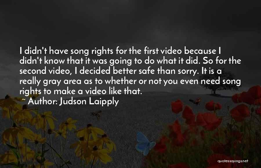 I'm Sorry For What I Did Quotes By Judson Laipply