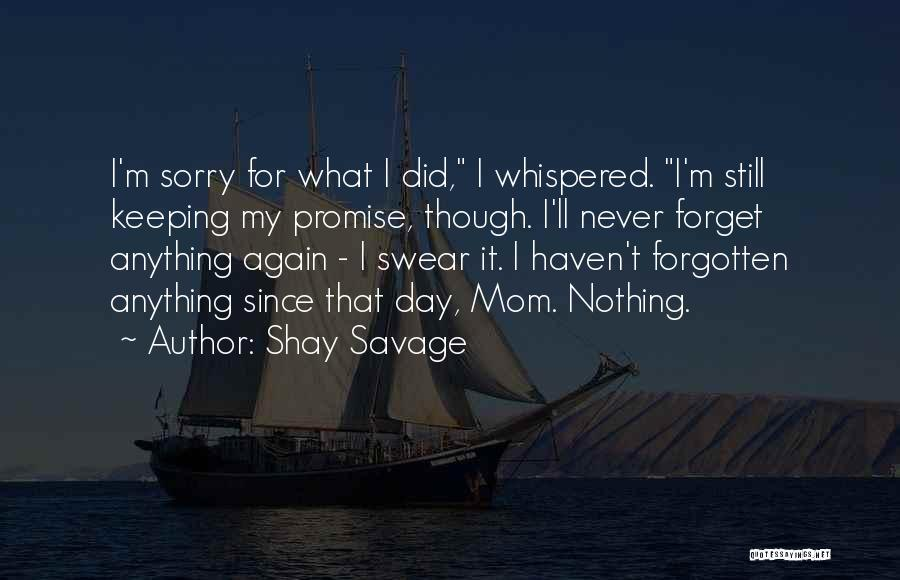 I'm Sorry For What I Did Quotes By Shay Savage