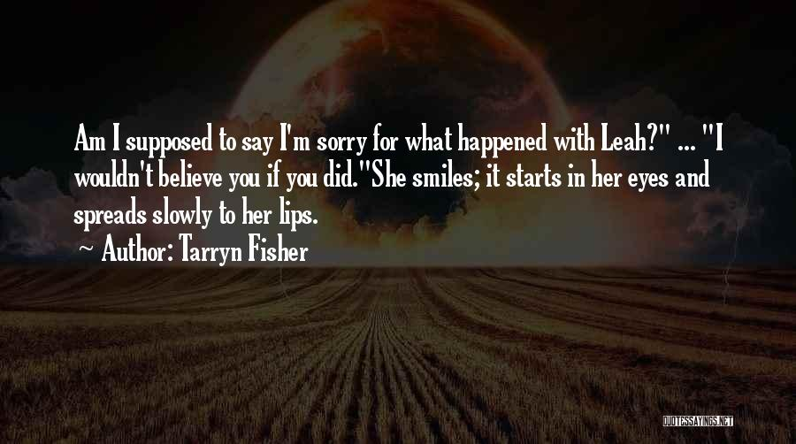 I'm Sorry For What I Did Quotes By Tarryn Fisher
