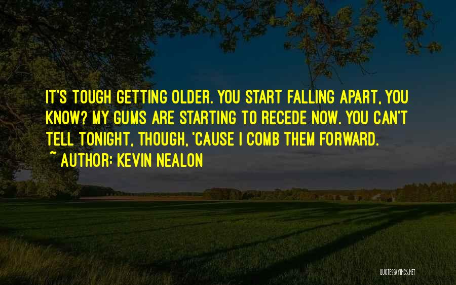 I'm Starting To Fall For You Quotes By Kevin Nealon