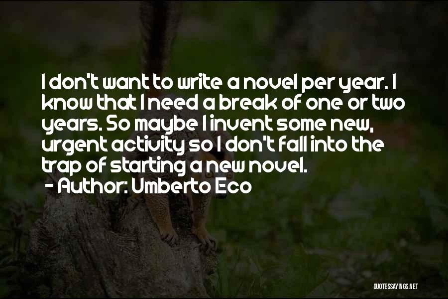 I'm Starting To Fall For You Quotes By Umberto Eco
