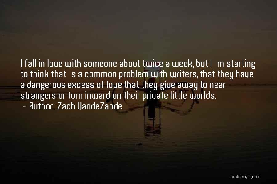 I'm Starting To Fall For You Quotes By Zach VandeZande