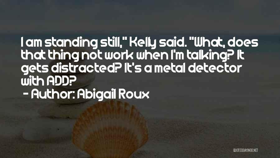 I'm Still Standing Quotes By Abigail Roux
