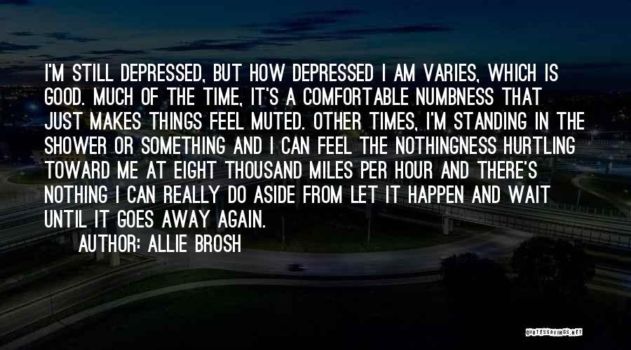 I'm Still Standing Quotes By Allie Brosh