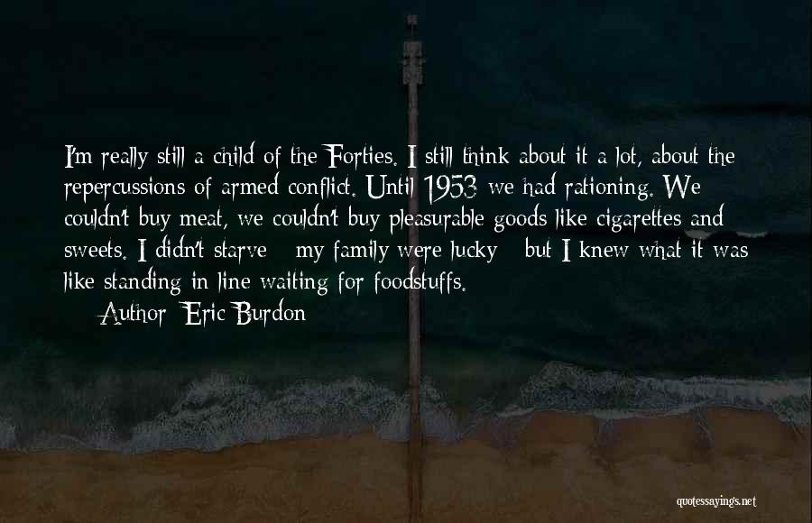 I'm Still Standing Quotes By Eric Burdon