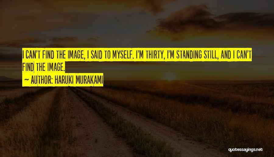 I'm Still Standing Quotes By Haruki Murakami